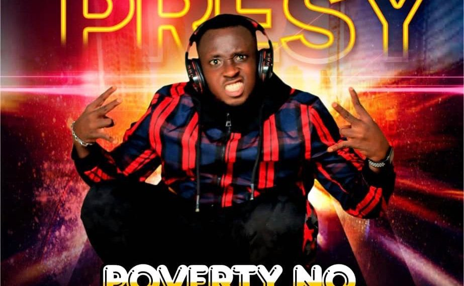 Presy - Poverty No Concern Me